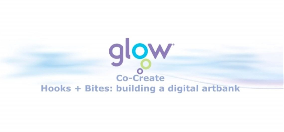 Glow Co-Create: Hooks + Bites education project